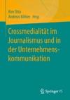 Crossmedialitt Im Journalismus Und In Der Unternehmenskommunikation