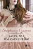 Salva por um cavalheiro - Stephanie Laurens