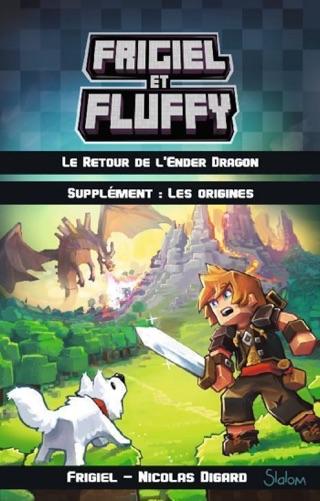 Frigiel Et Fluffy Tome 1 Le Retour De L Ender Dragon Sur