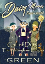 Daisy Morrow, Super-sleuth: Book 6,  Call of Duty: The Wiltingham Enigma