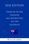 Financial Sector Transfer And Restructure Act 1999 Australia 2018 Edition