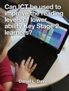 Can ICT Be Used To Improve The Reading Levels Of Lower Ability Key Stage 2 Learners