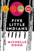 Michelle Good - Five Little Indians artwork
