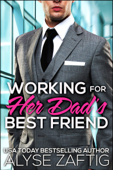 Working for Her Dad's Best Friend Book Cover