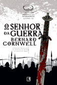 O senhor da guerra (Vol. 13 Crônicas Saxônicas) Book Cover