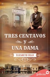 Tres centavos y una dama (Serie Elizabethtown 3) Book Cover