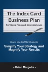 The Index Card Business Plan For Sales Pros And Entreprenuers