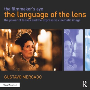 The Filmmaker's Eye: The Language of the Lens Book Cover