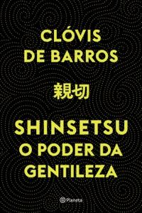 Shinsetsu: O poder da gentileza Book Cover