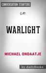 Warlight A Novel By Michael Ondaatje Conversation Starters