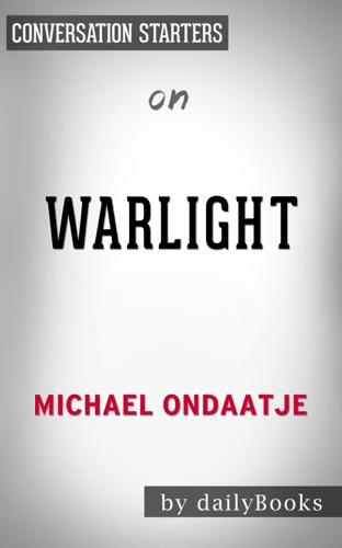 Daily Books - Warlight: A Novel by Michael Ondaatje: Conversation Starters