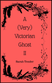 A (Very) Victorian Ghost II