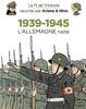 Le fil de l'Histoire raconté par Ariane & Nino - 1939-1945 - L'Allemagne nazie