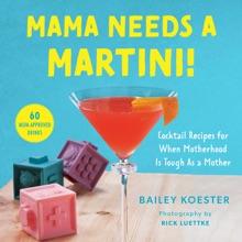 Mama Needs A Martini!