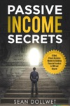 Passive Income Secrets  15 Best Proven Business Models For Building Financial Freedom In 2018 And Beyond
