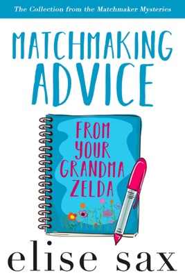 Matchmaking Advice From Your Grandma Zelda (The Collection from the Matchmaker Mysteries) pdf Download
