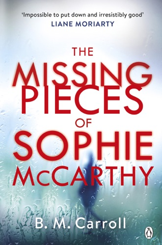 B M Carroll - The Missing Pieces of Sophie McCarthy