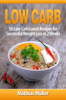 Mathias Müller - Low Carb: 50 Low Carb Lunch Recipes for Successful Weight Loss in 2 Weeks artwork