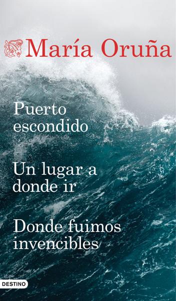 Puerto escondido + Un lugar a donde ir + Donde fuimos invencibles (Pack) by María Oruña