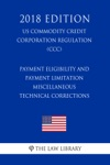 Payment Eligibility And Payment Limitation - Miscellaneous Technical Corrections US Commodity Credit Corporation Regulation CCC 2018 Edition
