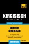 Wortschatz Deutsch-Kirgisisch Fr Das Selbststudium 3000 Wrter