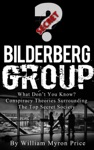 Bilderberg Group What Dont You Know Conspiracy Theories Surrounding The Top Secret Society