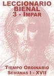 Leccionario Bienal III (Año Impar): Semanas I-XVII Tiempo Ordinario
