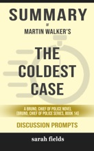 The Coldest Case: A Bruno, Chief Of Police Novel (Bruno, Chief Of Police Series, Book 14) By Martin Walker (Discussion Prompts)