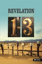 The Letters To The Seven Churches; Revelation 1-3 - Personal Study Guide