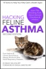 Cat Asthma  Hacking Feline Asthma - 18 Tactics To Help Your Kitty Catch Their Breath Again  Chronic Bronchitis, Allergic Rhinitis & Other Cat Or Kitten Respiratory Disease Treatment...