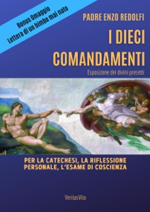 I Dieci Comandamenti - esposizione dei divini precetti Book Cover
