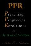 PPR - The Preaching Prophecies And Revelations Of The Book Of Mormon