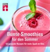 Bunte Smoothies Fr Den Sommer
