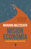 Mariana Mazzucato - Misión economía portada