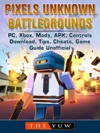 Pixels Unknown Battlegrounds PC Xbox Mods APK Controls Download Tips Cheats Game Guide Unofficial