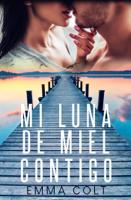 Download and Read Online Mi luna de miel contigo
