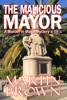The Malicious Mayor