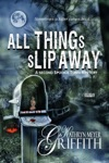 All Things Slip Away