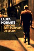 Download and Read Online Quelques indélicatesses du destin