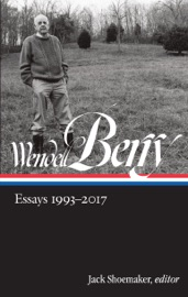 Wendell Berry: Essays 1993-2017 (LOA #317)