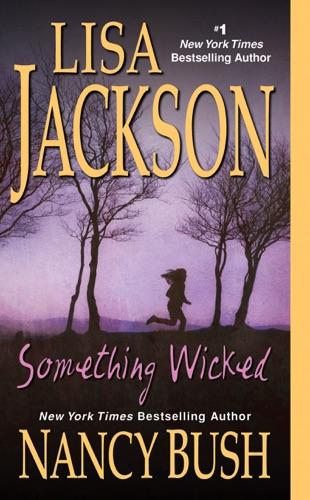 Lisa Jackson & Nancy Bush - Something Wicked