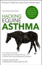 Horse Asthma  Hacking Equine Asthma - 18 Tactics To Help Your Horse Catch A Breath Again  Heaves, Chronic Bronchitis, Allergic Rhinitis, COPD & Other Horse Or Foal Respiratory Disease Treatment...