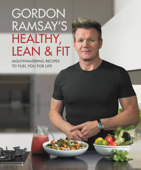 Gordon Ramsay's Healthy, Lean & Fit Book Cover