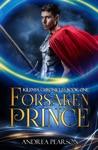 Forsaken Prince Kilenya Chronicles Book One
