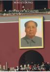 Mao Zedong & Future of Mankind
