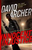 Innocent Injustice - A Chance Reddick Thriller