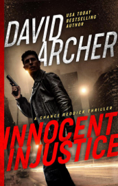 Innocent Injustice - A Chance Reddick Thriller book