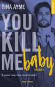 You kill me baby Saison 3