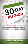 30-Day Author Develop A Daily Writing Habit And Write Your Book In 30 Days Or Less