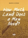 How Much Land Does A Man Need How Much Land Does A Man Need